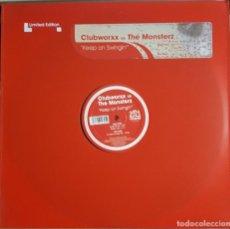 Discos de vinilo: MAXI / CLUBWORXX VS. THE MONSTERZ - KEEP ON SWINGIN, CASSAGRANDE CSG-1139MX, ESPAÑA 2004. Lote 216717280