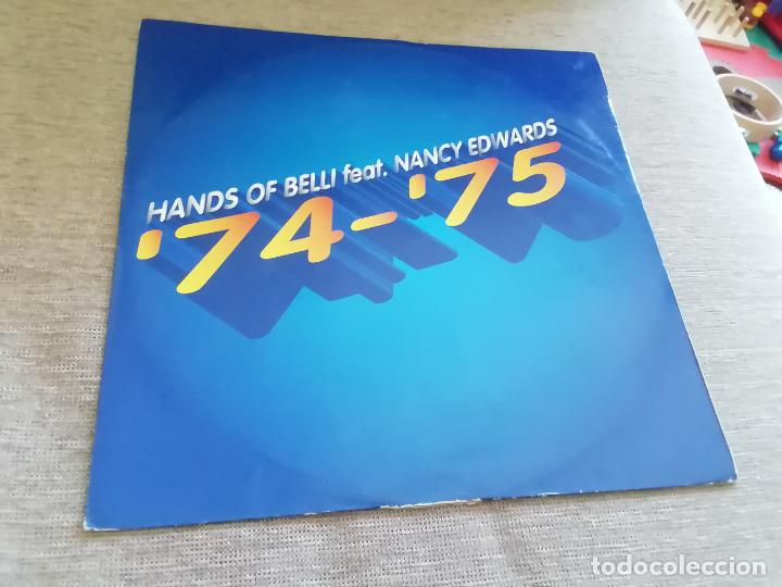 HANDS OF BELLI FEAT. NANCY EDWARDS--74 - 75.MAXI ITALIA (Música - Discos de Vinilo - Maxi Singles - Techno, Trance y House)
