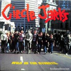 Discos de vinil: CIRCLE JERKS WILD IN THE STREETS LP . HARDCORE PUNK ROCK BLACK FLAG SOCIAL DISTO. Lote 216780290