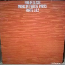 Disques de vinyle: PHILIP GLASS ?- MUSIC IN TWELVE PARTS -PARTS 1 & 2 LP ED ESPAÑOLA EXCELENTE! MINIMALISM EXPERIMENTAL. Lote 216792832