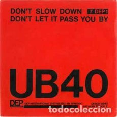 Discos de vinilo: UB40 ‎– DON'T SLOW DOWN / DON'T LET IT PASS YOU BY. Lote 216806017