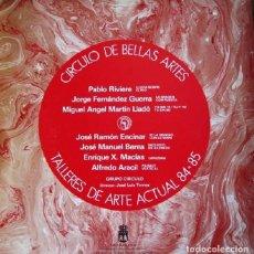 Discos de vinilo: GRUPO CIRCULO –LP CIRCULO DE BELLAS ARTES TALLERES DE ARTE ACTUAL 84-85-ORIGINAL ANALÓGICO 1985. Lote 216829972