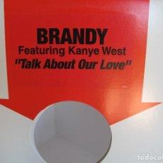 """Discos de vinil: BRANDY FEAT KANYE WEST / TALK ABOUT OUR LOVE / RAP HIP HOP / 12"""" VINILO / UK / VG+. Lote 216855828"""