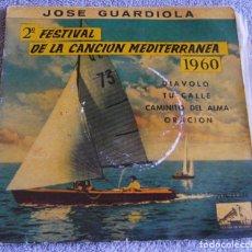 Discos de vinilo: JOSE GUARDIOLA - 2º FESTIVAL DE LA CANCIÓN MEDITERRÁNEA 1960 - EP. Lote 216858557