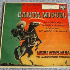 Discos de vinilo: MIGUEL ACEVES MEJIA - CANTA MIGUEL - EP - LA VERDOLAGA + 3 - AÑO 1958. Lote 216867953