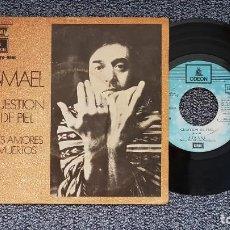 Discos de vinilo: ISMAEL - CUESTIÓN DE PIEL / MIS AMORES MUERTOS. EDITADO POR EMI. AÑO 1.972. Lote 216904308