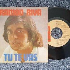 Discos de vinilo: RAMÓN RIVA - TU TE VAS / AUNQUE PASE MUCHO TIEMPO. EDITADO POR EMI. AÑO 1.976. Lote 216904670