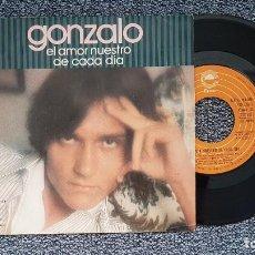 Discos de vinilo: GONZALO - EL AMOR NUESTRO DE CADA DÍA / EL AUSENTE. EDITADO POR CBS. AÑO 1.978. Lote 216906035