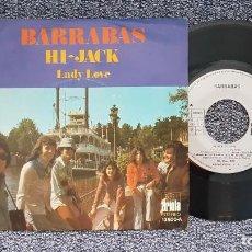 Discos de vinilo: BARRABAS - HI-JACK / LADY LOVE. EDITADO POR ARIOLA. AÑO 1.974. Lote 216909890