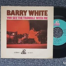 Discos de vinilo: BARRY WHITE - YOU SEE THE TROUBLE WITH ME / I´M SO BLUE AND YOU ARE TOO.AÑO 1.976. MOVIEPLAY. Lote 216912341