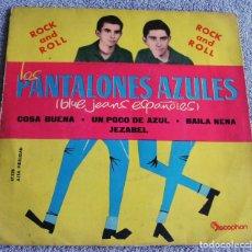 Discos de vinilo: LOS PANTALONES AZULES (BLUE JEANS ESPAÑOLES) - EP - COSA BUENA + 3 -AÑO 1960. Lote 216927192
