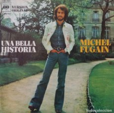 Dischi in vinile: MICHEL FUGAIN. UNA BELLA HISTORIA. SINGLE ESPAÑA. Lote 216959545