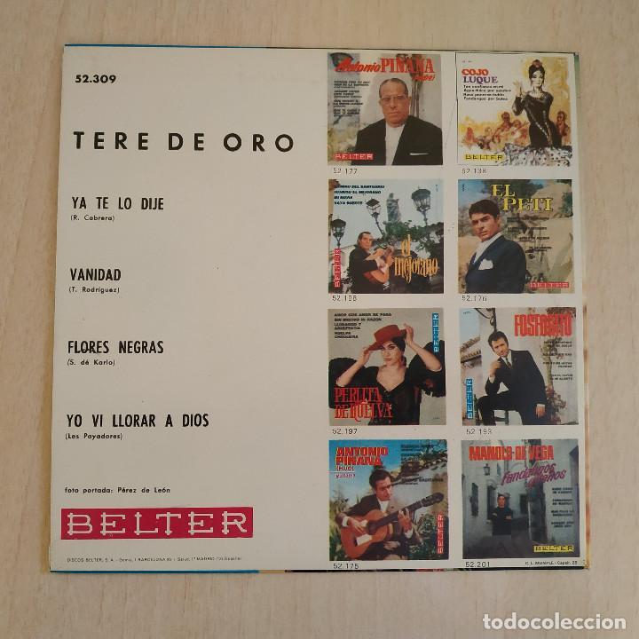Discos de vinilo: TERE DE ORO - YA TE LO DIJE / VANIDAD / FLORES NEGRAS / YO VI LLORAR A DIOS - EP BELTER - COMO NUEVO - Foto 2 - 216986618