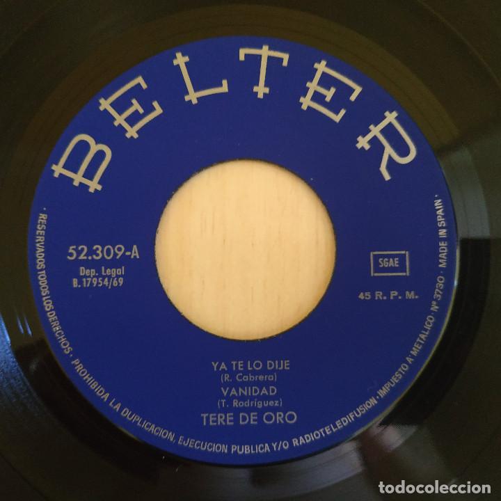 Discos de vinilo: TERE DE ORO - YA TE LO DIJE / VANIDAD / FLORES NEGRAS / YO VI LLORAR A DIOS - EP BELTER - COMO NUEVO - Foto 3 - 216986618