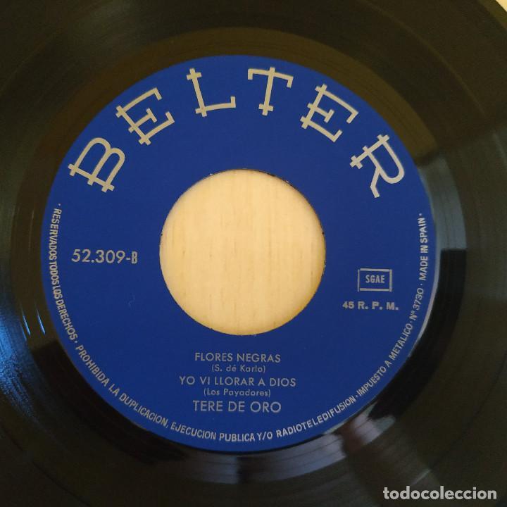 Discos de vinilo: TERE DE ORO - YA TE LO DIJE / VANIDAD / FLORES NEGRAS / YO VI LLORAR A DIOS - EP BELTER - COMO NUEVO - Foto 4 - 216986618