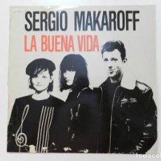Discos de vinilo: VINILO MAXI. SERGIO MAKAROFF - LA BUENA VIDA. EDICIÓN ESPAÑOLA.. Lote 217020306