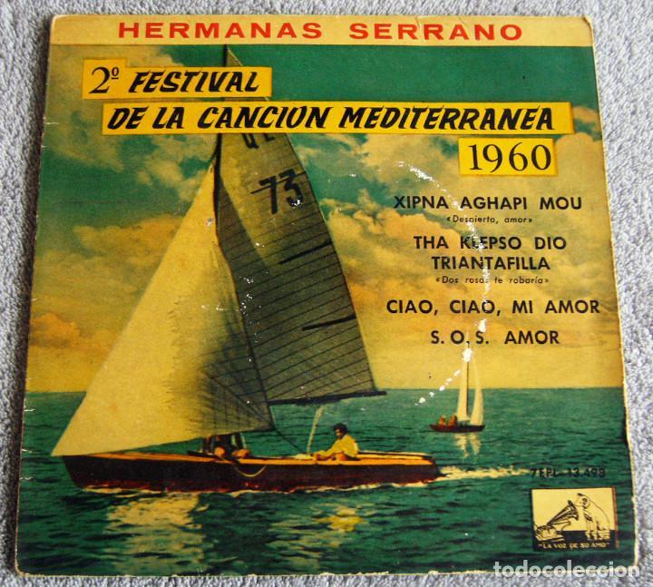 HERMANAS SERRANO - 2º FESTIVAL DE LA CANCIÓN MEDITERRÁNEA 1960 - EP - XIPNA AGHAPI MOU + 3 (Música - Discos de Vinilo - EPs - Otros Festivales de la Canción)