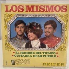 Discos de vinilo: LOS MISMOS-EL HOMBRE DEL TIEMPO/GUITARRA DE MI PUEBLO/SINGLE 1968 BELTER 07-440,ESPAÑA.. Lote 217086411
