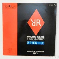 Discos de vinilo: VINILO MAXI. ROBOTIKO REJEKTO - A TALLA 2 XLC. PROJECT. REJEKTO!. 45 RPM. EDICIÓN AMERICANA.. Lote 217142450