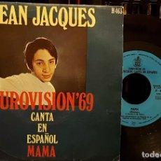 Discos de vinilo: JEAN JACQUES - EUROVISION DEL 69 EN ESPAÑOL - MAMA. Lote 217149996