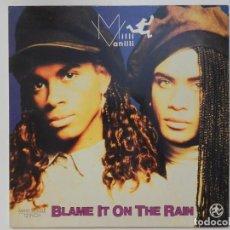 Discos de vinilo: VINILO MAXI. MILLI VANILLI - BLAME IT ON THE RAIN. 45 RPM.. Lote 217151563