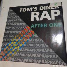 Discos de vinilo: TOM'S DINER RAP - AFTER ONE. Lote 217175750