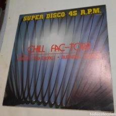 Discos de vinilo: CHILL FAC- TORR - SHOUT ( THE EXOTIC ). Lote 217175962