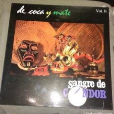Discos de vinilo: DE COCA Y MATE. VOLUM. II. SANGRE DE CONDOR. Lote 217184376