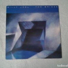 Discos de vinilo: BILLY JOEL -THE BRIDGE- LP COPIA PROMOCIONAL CBS1986 ED. ESPAÑOLA S 86323 MUY BUENAS CONDICIONES.. Lote 217226991
