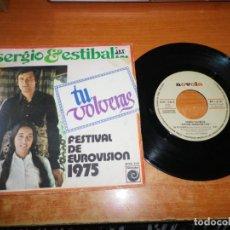 Discos de vinilo: SERGIO Y ESTIBALIZ TU VOLVERAS FESTIVAL EUROVISION 1975 ESPAÑA SINGLE VINILO PROMO AÑO 1975 2 TEMAS. Lote 217228293