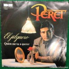 Discos de vinilo: PERET - EL JILGUERO, QUIEN ME VA A QUERER , SINGLE DE 1980 RF-4478. Lote 217271597