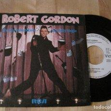 Discos de vinilo: SINGLE ROBERT GORDON IT´S ONLY MAKE../ROCK BILLY BOOGIE RCA 1471 SPAIN PROMO NEO ROCKABILLY. Lote 217311331