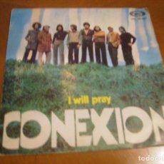 Discos de vinilo: 7'' : CONEXION / I WILL PRAY + 1 RARO 45 RPM SPANISH 1968. Lote 217382203