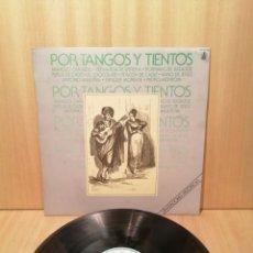 Discos de vinilo: POR TANGOS Y TIENTOS. ANTONIO MAIRENA MANOLO CARACOL. PORRINAS DE BADAJOZ. NANO DE JEREZ. E. MORENTE. Lote 217401770
