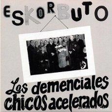 """Dischi in vinile: ESKORBUTO LOS DEMENCIALES CHICOS ACELERADOS 7"""" . PUNK LA POLLA RECORDS. Lote 217424028"""