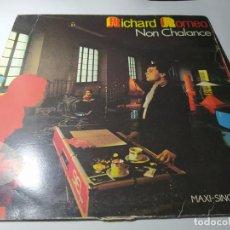 Discos de vinilo: MAXI - RICHARD ROMEO – NON CHALANCE - F-601.377 ( VG+ / VG+ ) SPAIN 1987. Lote 217430575