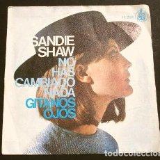 Discos de vinilo: SANDIE SHAW (SINGLE 1967) NO HAS CAMBIADO NADA - YOU'VE NOT CHANGED - GITANOS OJOS. Lote 217455902