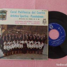 Discos de vinilo: EP CORAL POLIFONICA PUENTEAREAS - AVE MARIA NO MORRO, BALAIO, VETE MOISES, MORRIÑA - EP (EX-/EX). Lote 217468561