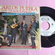 """Discos de vinilo: 7"""" CARLOS PUEBLA Y LOS TRADICIONALES – ROMPIENDO LAS RELACIONES - SPAIN PRESS PROMO (VG+/VG++). Lote 217469171"""