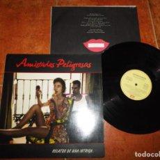 Discos de vinilo: AMISTADES PELIGROSAS RELATOS DE UNA INTRIGA LP VINILO DEL AÑO 1991 CON ENCARTE CONTIENE 10 TEMAS. Lote 217482285