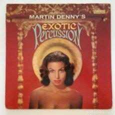 Discos de vinilo: MARTIN DENNY – EXOTIC PERCUSSION - THE EXOTIC SOUNDS OF MARTIN DENNY USA 1961 LIBERTY. Lote 217574668