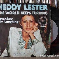 Discos de vinilo: HEDDY LESTER. THE WORLD KEEPS TURNING. EUROVISION 1977 HOLANDA. SINGLE ESPAÑA. Lote 217596696