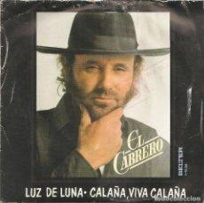 Disques de vinyle: EL CABRERO - LUZ DE LUNA / CALAÑA, VIVA CALAÑA (SINGLE ESPAÑOL, BELTER 1980). Lote 217599366