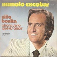 Dischi in vinile: MANOLO ESCOBAR - NIÑA BONITA / AHORA SE LO QUE ES AMOR (SINGLE ESPAÑOL, BELTER 1976). Lote 217605731
