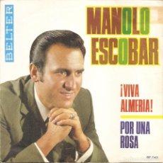 Dischi in vinile: MANOLO ESCOBAR - VIVA ALMERIA / POR UNA ROSA (SINGLE ESPAÑOL, BELTER 1970). Lote 217606280