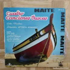 Discos de vinilo: SINGLE CUATRO CANCIONES VASCAS, MAITE / ETXE TXURI / AURTXOA SEASKAN. Lote 217619267