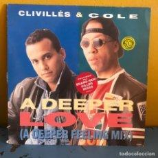 Discos de vinilo: CLIVILLÉS & COLE A DEEPER LOVE (A DEEPER FEELING MIX). Lote 217623381
