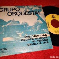 Discos de vinilo: GRUPO ORQUESTAL MIS CZARDAS/DEJATE QUERER/EL NEGRO/SEVILLA MIA EP 1977 AUDIO FCO FERRER&LIGORIETTE. Lote 217623615