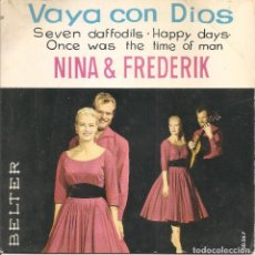 Discos de vinilo: NINA AND FREDERICK - VAYA CON DIOS/HAPPY DAYS/SEVEN DAFFODILS/ONCE WAS THE TIME OF MAN. Lote 296582478