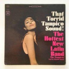Discos de vinilo: THE TAMPICOS – THAT TORRID TAMPICO SOUND! USA 1965 COLUMBIA. Lote 217640728